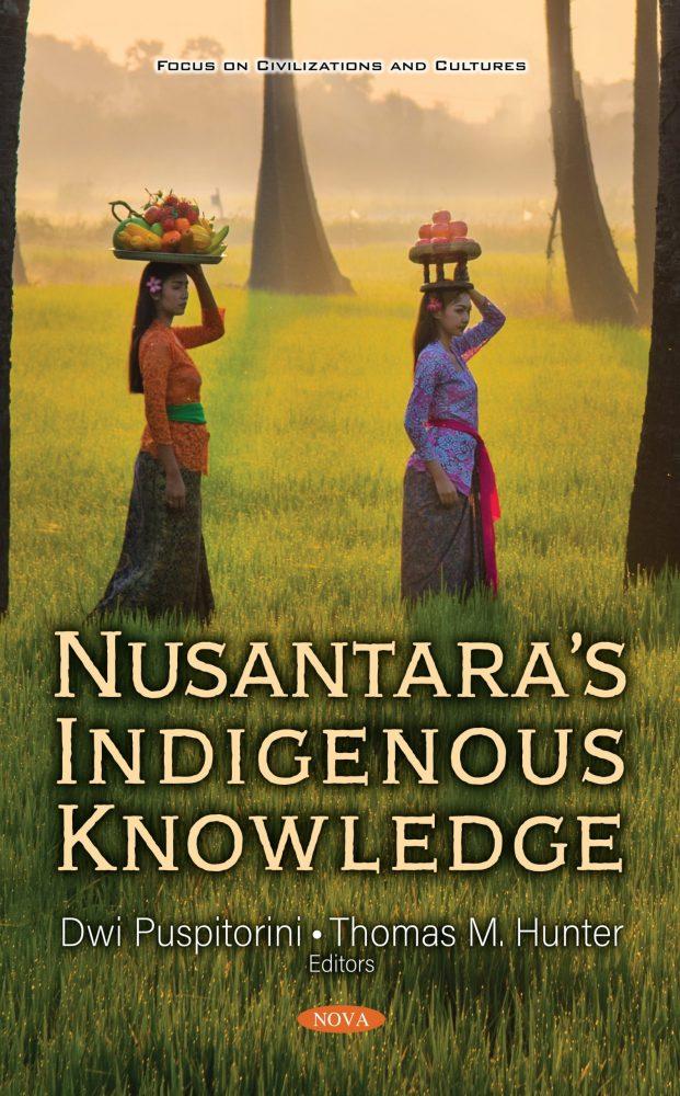 Nusantara's Indigenous Knowledge co-edited by Thomas Hunter (2020)