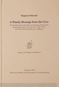 A Timely Message from the Cave: The Mahāmudrā and Intellectual Agenda of dGe-bshes Brag-phug-pa dGe-'dun-rin-chen (1926–1997), the Sixty-Ninth rJe-mkhan-po of Bhutan by Dagmar Schwerk (2020)