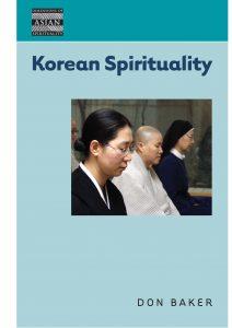 Korean Spirituality by Donald L. Baker (2008)
