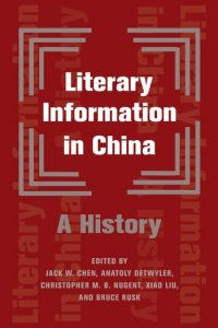 Literary Information in China: A History co-edited by Bruce Rusk (2021)